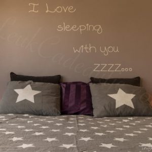 I love sleeping with you zzz